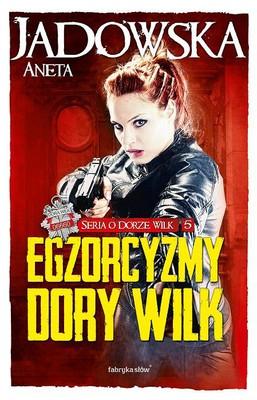 Aneta Jadowska - Egzorcyzmy Dory Wilk