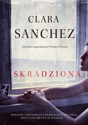 Clara Sanchez - Skradziona / Clara Sanchez - Entra en mi vida