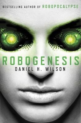 Daniel H. Wilson - Robogenesis