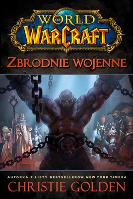 Christie Golden - World of Warcraft. Zbrodnie wojenne