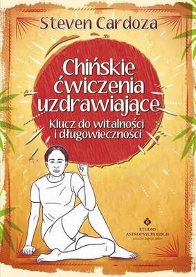 Steven Cardoza - Chińskie ćwiczenia uzdrawiające