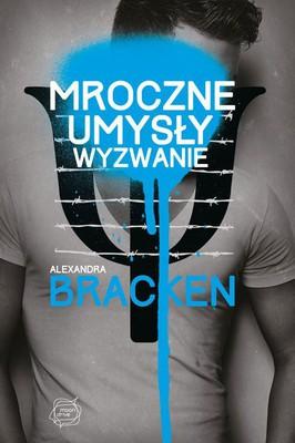 Alexandra Bracken - Nigdy nie gasną / Alexandra Bracken - The Darkest Minds. Never Fade