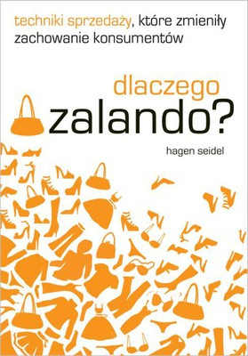 Jean Hagen - Dlaczego Zalando? Techniki sprzedaży, które zmieniły zachowanie konsumentów