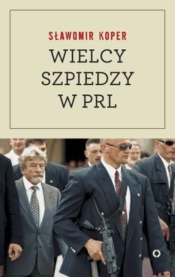 Sławomir Koper - Wielcy szpiedzy w PRL