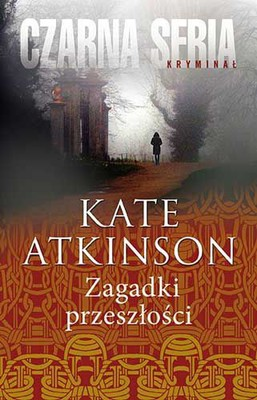 Kate Atkinson - Zagadki przeszłości / Kate Atkinson - Case Histories
