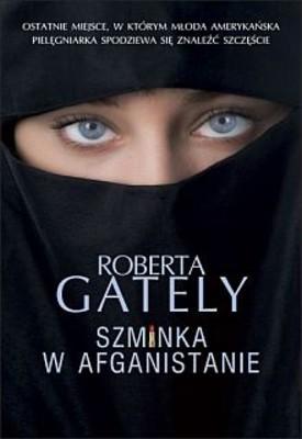 Roberta Gately - Szminka w Afganistanie / Roberta Gately - Lipstick in Afghanistan