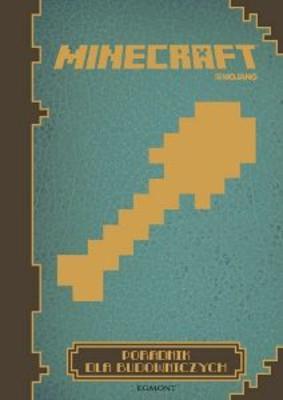 Stephanie Milton - Minecraft. Poradnik dla budowniczych