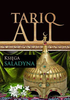 Tariq Ali - Księga Saladyna / Tariq Ali - The Book of Saladin