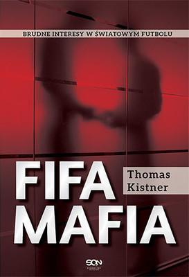 Thomas Kistner - FIFA. Mafia / Thomas Kistner - FIFA Mafia Die schmutzigen Geschäfte mit dem Weltfußball