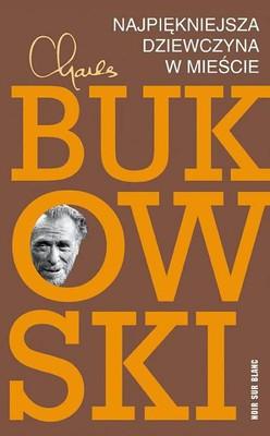 Charles Bukowski - Najpiękniejsza dziewczyna w mieście / Charles Bukowski - The Most Beautiful Woman In Town