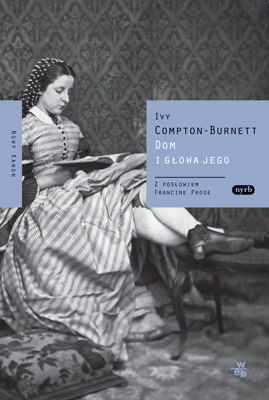 Ivy Compton-Burnett - Dom i głowa jego