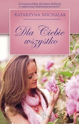 Katarzyna Michalak - Dla Ciebie wszystko