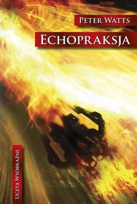 Peter Watts - Echopraksja / Peter Watts - Echopraxia