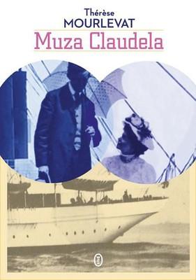 Therese Mourlevat - Muza Claudela / Therese Mourlevat - La passion de Claudel. La vie de Rosalie Ścibor-Rylska