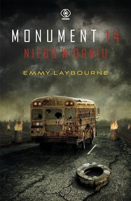 Emmy Laybourne - Monument 14. Niebo w ogniu. Tom 2