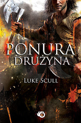 Luke Scull - Ponura drużyna / Luke Scull - The Grim Company