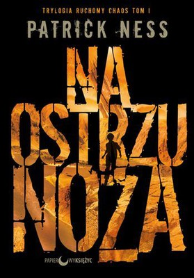 Patrick Ness - Na ostrzu noża / Patrick Ness - The Knife of Never Letting Go