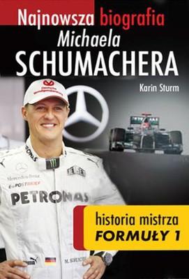 Karin Sturm - Najnowsza biografia Michaela Schumachera. Historia mistrza Formuły 1