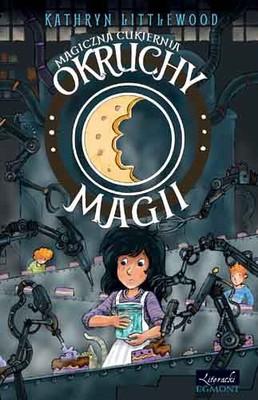 Kathryn Littlewood - Okruchy magii. Magiczna cukiernia / Kathryn Littlewood - Bite-sized magic