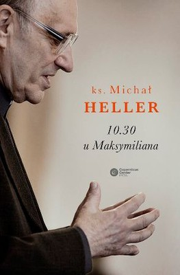 Michał Heller - 10.30 u Maksymiliana