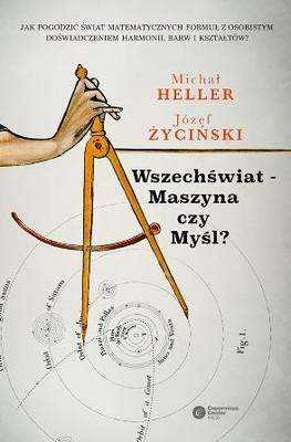 Michał Heller, Józef Życiński - Wszechświat - Maszyna czy myśl?