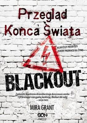 Mira Grant - Przegląd końca świata. Blackout / Mira Grant - Blackout