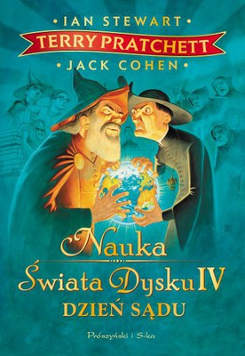 Terry Pratchett, Ian Stewart, Jack Cohen - Nauka Świata Dysku IV. Dzień Sądu / Terry Pratchett, Ian Stewart, Jack Cohen - The Science of Discworld IV: Judgement Day