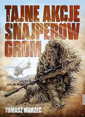 Tomasz Marzec - Tajne akcje snajperów GROM