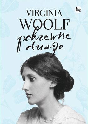 Virginia Woolf - Pokrewne dusze. Wybór listów / Virginia Woolf - Congenial spirits. Selected letters