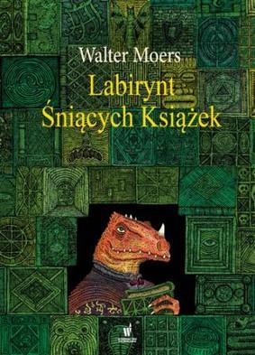 Walter Moers - Labirynt Śniących Książek / Walter Moers - Das Labyrinth der Traumenden Bucher