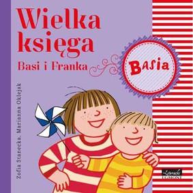 Zofia Stanecka - Basia. Wielka księga Basi i Franka