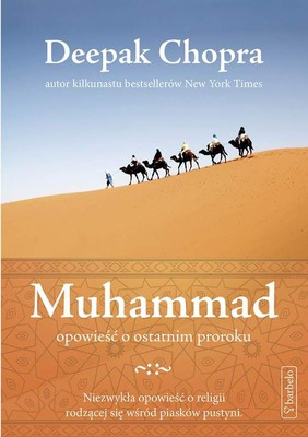 Deepak Chopra - Muhammad. Opowieść o ostatnim proroku / Deepak Chopra - Muhammad. A Story of God's Messenger and the Revelation That Changed the World