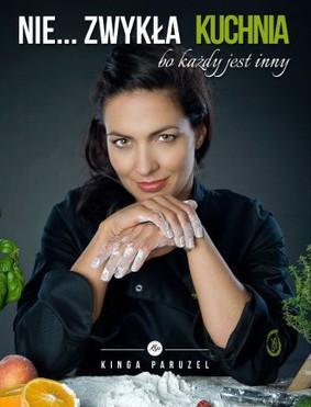 Kinga Paruzel - Nie... zwykła kuchnia. Bo każdy jest inny