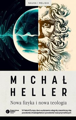 Michał Heller - Nowa fizyka i nowa teologia