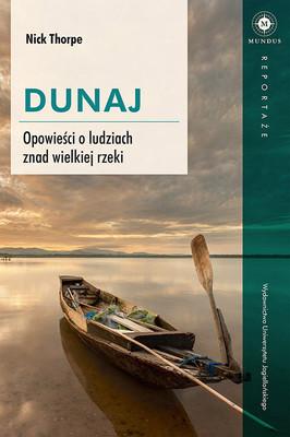 Nick Thorpe - Dunaj. Historie ludzi znad wielkiej rzeki