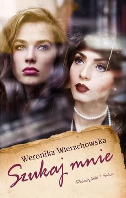Weronika Wierzchowska - Szukaj mnie