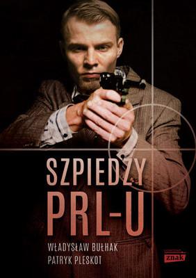 Władysław Bułhak, Patryk Pleskot - Szpiedzy PRL-u