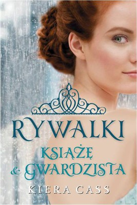 Kiera Cass - Rywalki - Książę i Gwardzista / Kiera Cass - The Selection Stories: The Prince & The Guard