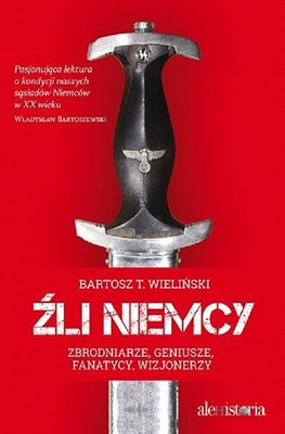Bartosz T. Wieliński - Źli Niemcy