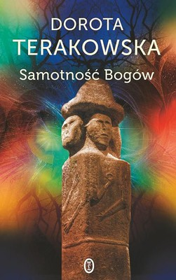 Dorota Terakowska - Samotność bogów