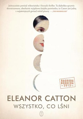 Eleanor Catton - Wszystko, co lśni / Eleanor Catton - The Luminaries