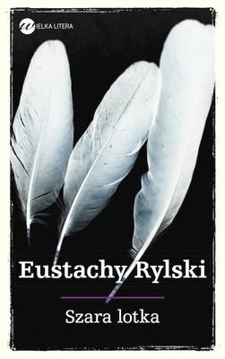 Eustachy Rylski - Szara lotka