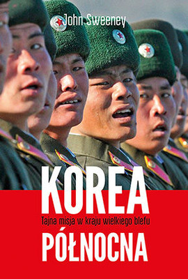 John Sweeney - Korea Północna / John Sweeney - North Korea: Undercover in the World's Most Secret State