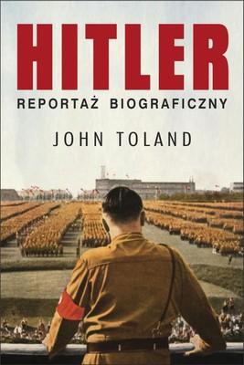 John Toland - Hitler. Reportaż biograficzny / John Toland - Adolf Hitler