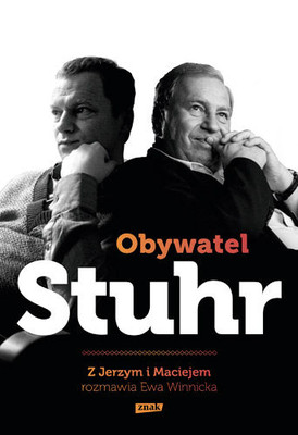 Maciej Stuhr, Jerzy Stuhr, Ewa Winnicka - Obywatel Stuhr