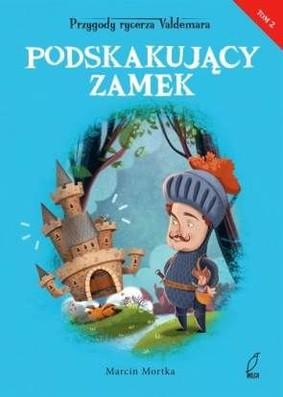 Marcin Mortka - Przygody rycerza Valdemara. Tom 2. Podskakujący zamek