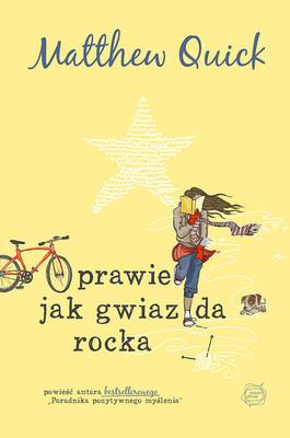Matthew Quick - Prawie jak gwiazda rocka / Matthew Quick - Sorta Like a Rock Star