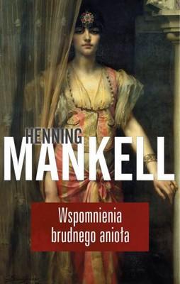 Henning Mankell - Wspomnienia brudnego anioła / Henning Mankell - Minnet av en smutsig ängel