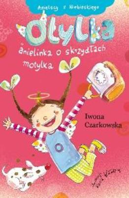Iwona Czarkowska - Otylka, anielinka o skrzydłach motylka