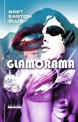 Bret Easton Ellis - Glamorama